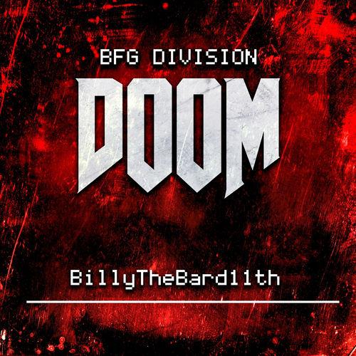 BillyTheBard11th: BFG Division (From