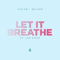 Let It Breathe - VILLEM-MCLEOD-LEO WOOD