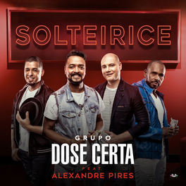 Album cover of Solteirice (Paticipação Especial Alexandre Pires)