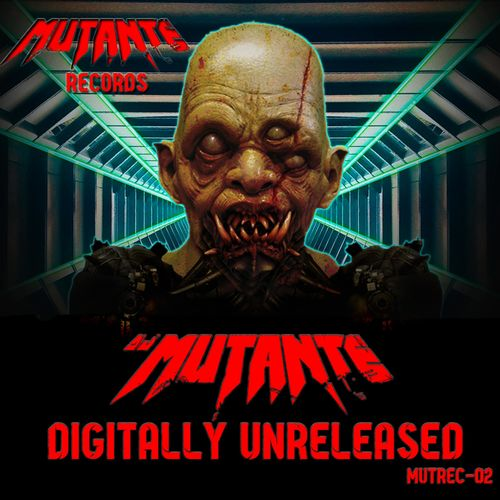 Dj Mutante - Digitally Unreleased (MUTREC-02)