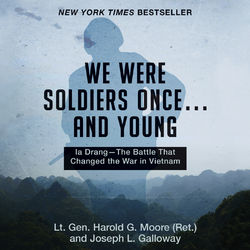 We Were Soldiers Once... and Young - Ia Drang - The Battle That Changed the War in Vietnam (Unabridged) Audiobook
