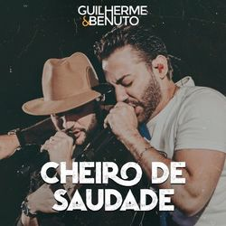 Download Cheiro de Saudade – Guilherme e Benuto MP3 320 Kbps Torrent