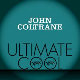 John Coltrane - John Coltrane: Verve Ultimate Cool