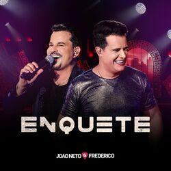 Joao Neto e Frederico – Enquete (ao Vivo)