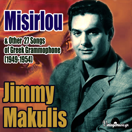 Jimmy Makulis: Misirlou & Other 27 Songs Of Greek Grammophone (1949