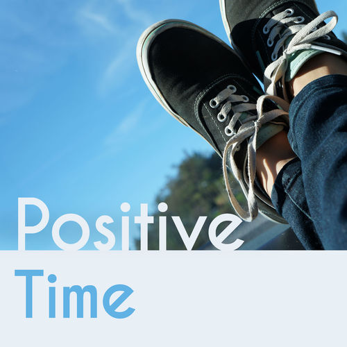 Positive Thinking Sounds: Positive Time - Cool Music, Interesting