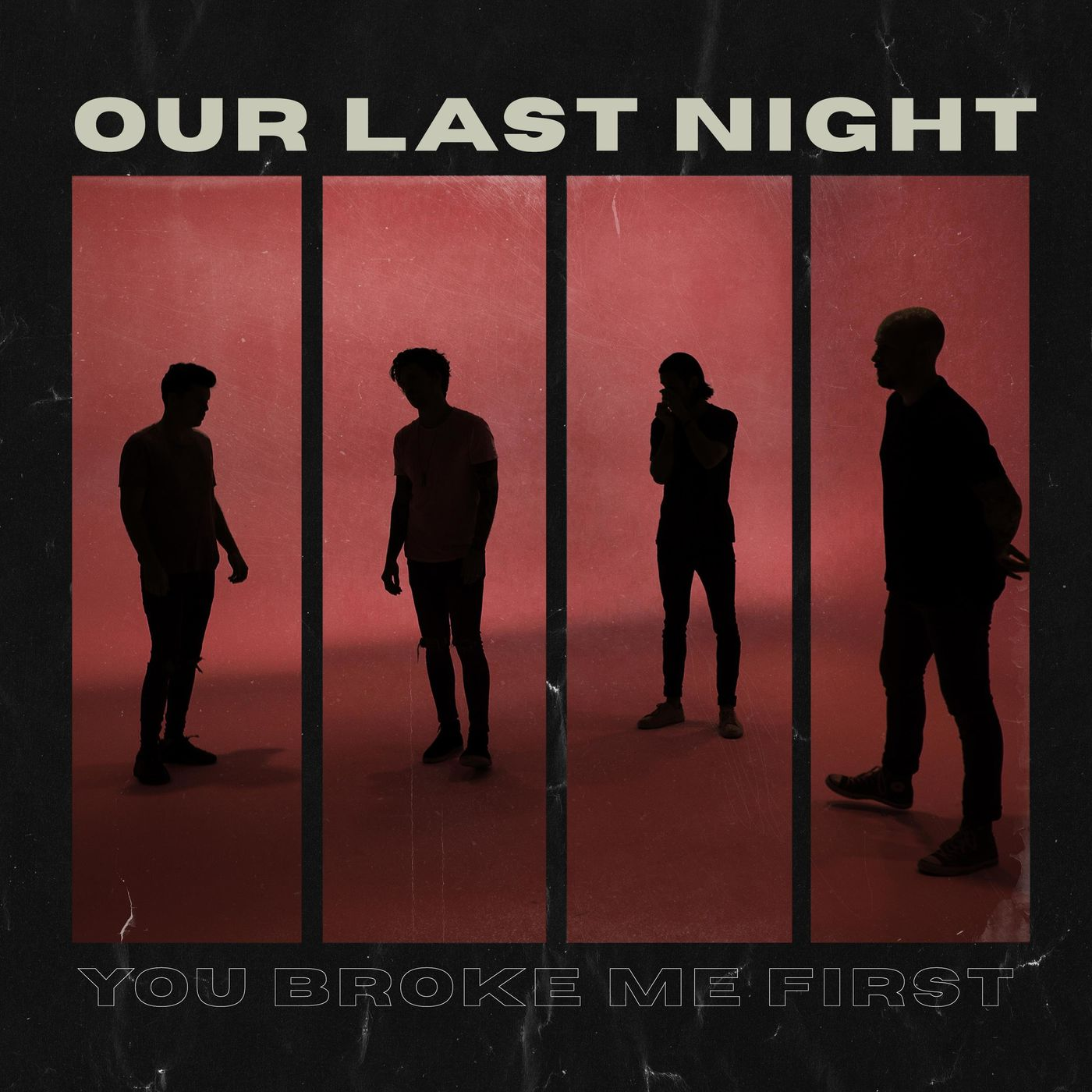 Our Last Night - you broke me first [single] (2021)