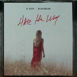 Hate The Way - G-Eazy feat. blackbear