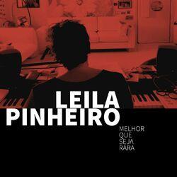 Leila Pinheiro – Melhor Que Seja Rara 2020 CD Completo