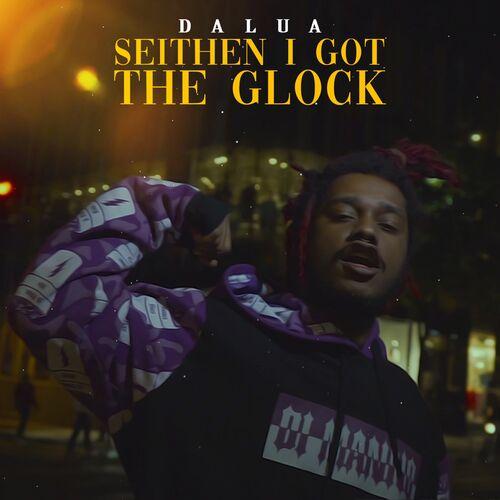 Baixar Single Seithen I Got The Glock – Dalua (2018) Grátis