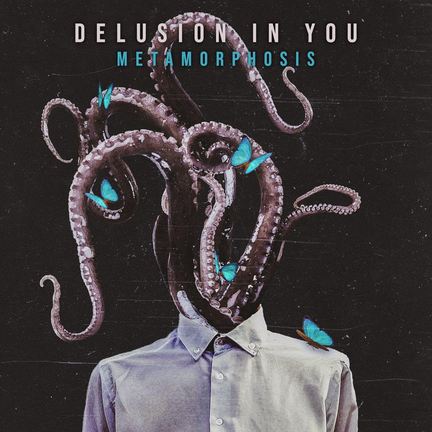 Delusion in You - Metamorphosis (2020)