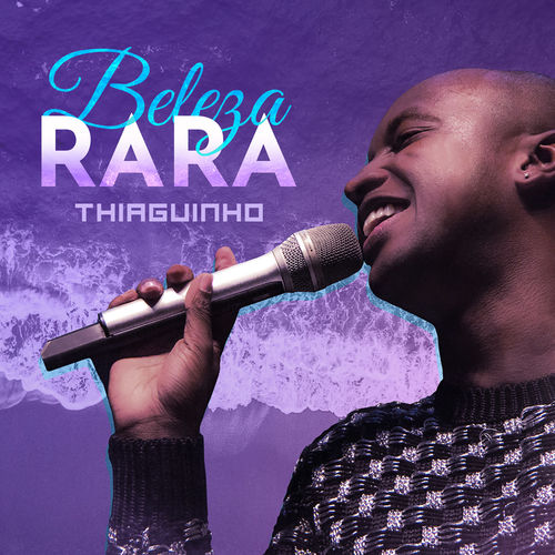 Musica Beleza Rara – Thiaguinho (2018)