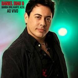 Daniel Diau e Banda Brilhante Azul – Ao Vivo 2019 CD Completo