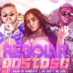 Download Salah do Nordeste, Mc Losk, Mc Vick - Rebolar Gostoso 2020