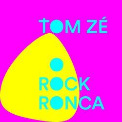 O Rock Ronca – Tom Zé