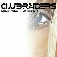 Move Your Hands (Bodybangers rmx) - CLUBRAIDERS