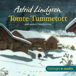 Tomte Tummetott und andere Geschichten (Ungekürzte Lesung)