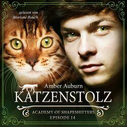 Katzenstolz, Episode 14 - Fantasy-Serie (Academy of Shapeshifters) Hörbuch kostenlos