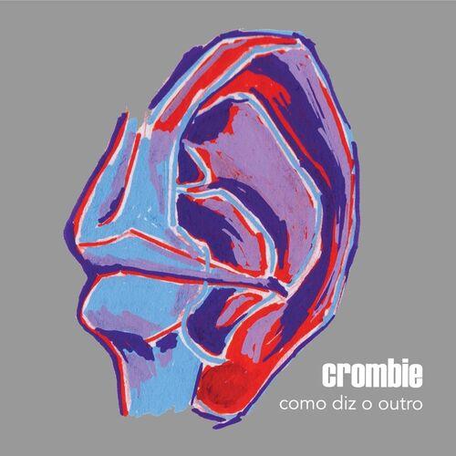 Baixar CD Como Diz o Outro – Crombie (2016) Grátis