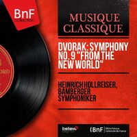 Heinrich Hollreiser: Dvořák: Symphony No  9