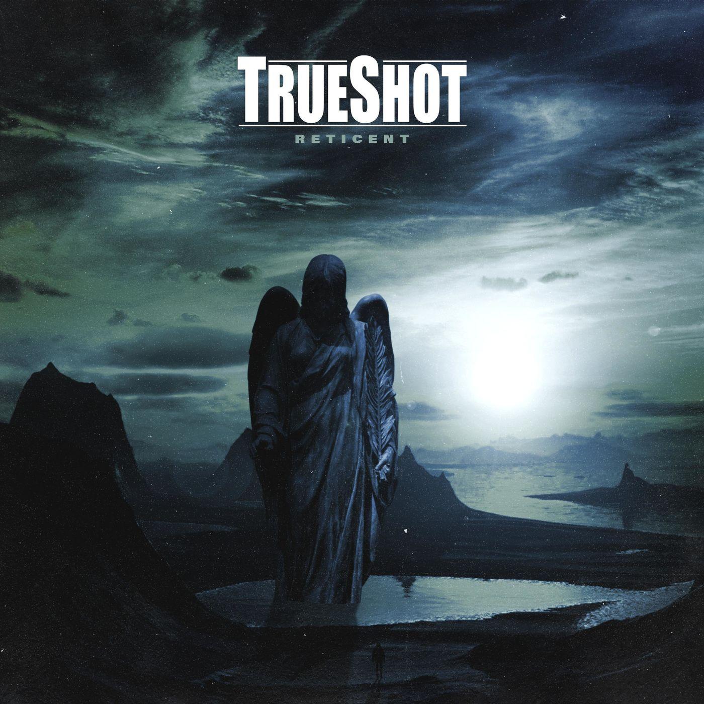 TrueShot - Reticent [single] (2020)