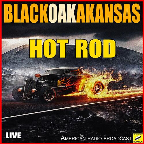 Black Oak Arkansas Hot Rod Live Strimovanje Muzike Slušaj Na