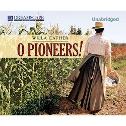 O Pioneers! (Unabridged) Audiobook