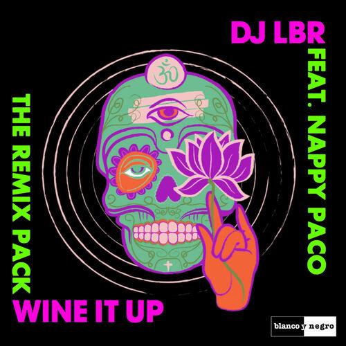 DJ LBR - Wine It Up (Club Mix) - Listen on Deezer