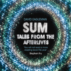 Sum - Tales from the Afterlives (Unabridged) Audiobook