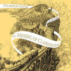 The Missing of Clairdelune - Mirror Visitor, Book 2 (Unabridged) Audiobook