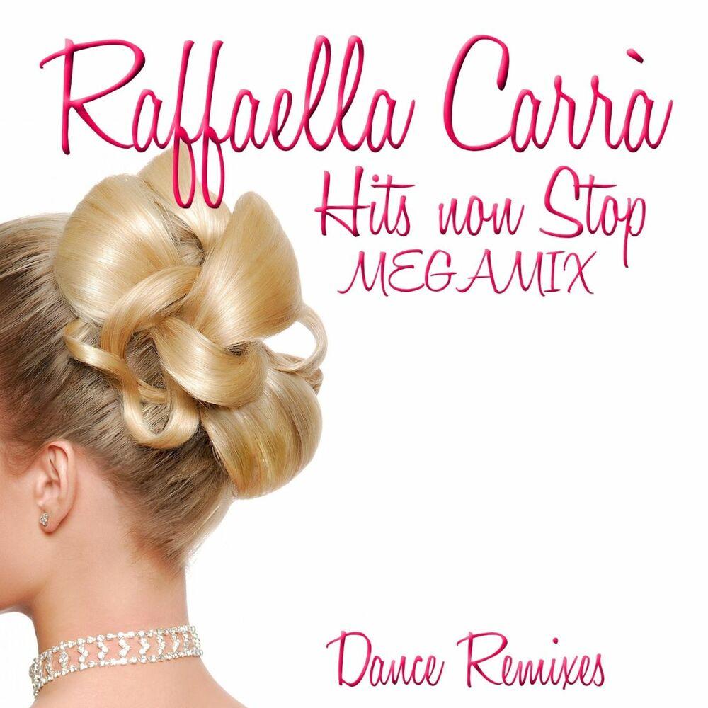 Raffaella Carrà Hits Non Stop Megamix: Festa / A far l'amore comincia tu / Rumore / Tanti auguri / Maracaibo / Felicità tà tà / Ba (Dance Remixes)