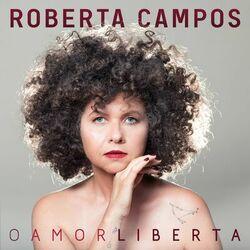 Roberta Campos – O Amor Liberta 2021 CD Completo