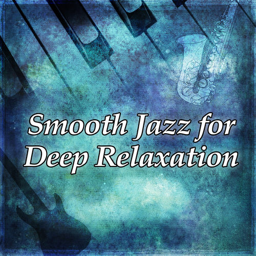 Piano Jazz Background Music Masters: Smooth Jazz for Deep Relaxation