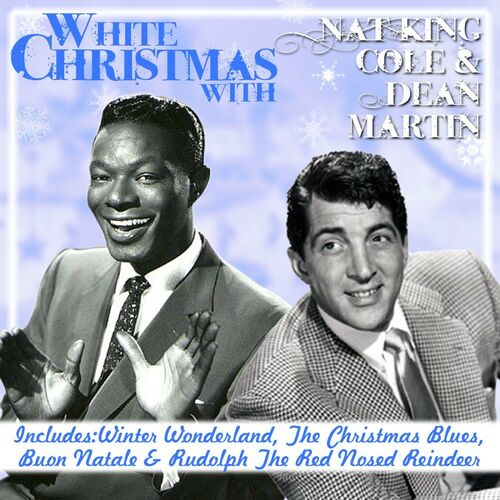 Dean Martin White Christmas.Nat King Cole White Christmas With Nat King Cole And Dean