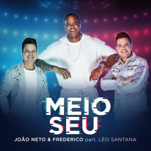 Baixar Música Meio Seu – Joao Neto & Frederico, Léo Santana (2018) Grátis