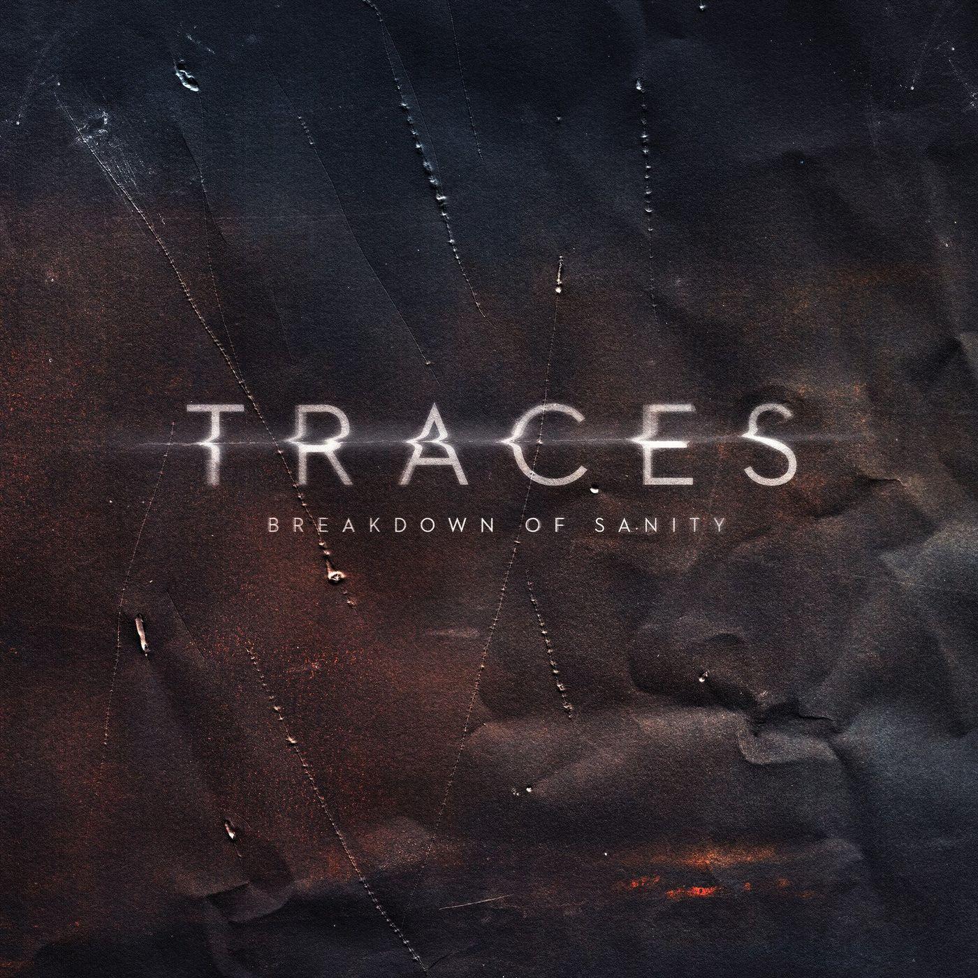 Breakdown Of Sanity - Traces [single] (2020)