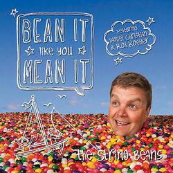 Bean It Like You Mean It