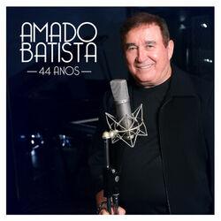 Baixar Amado Batista – 44 Anos (CD) 2019 Grátis