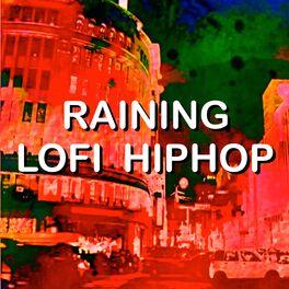 Album cover of Raining Lofi Hiphop
