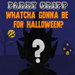Watcha Gonna Be for Halloween?