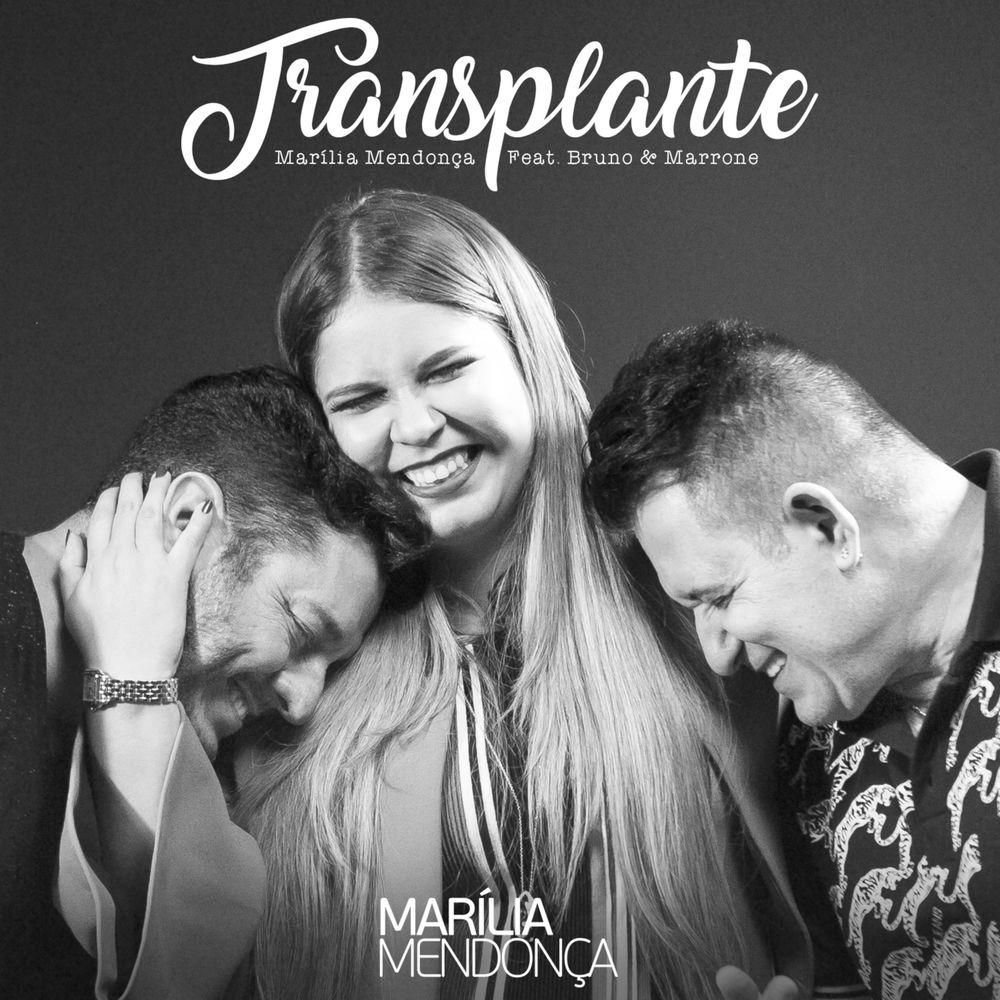 Música Transplante – Marília Mendonça part. Bruno e Marrone (2017)
