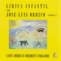 Lirica Infantil Con Jose-Luis Orozco, Volumen 3
