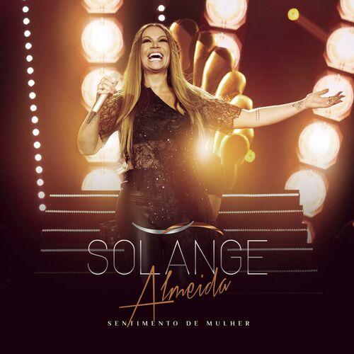 Baixar CD Solange Almeida, Baixar CD Sentimento de Mulher (Ao Vivo) [Deluxe] - Solange Almeida 2017, Baixar Música Solange Almeida - Sentimento de Mulher (Ao Vivo) [Deluxe] 2017