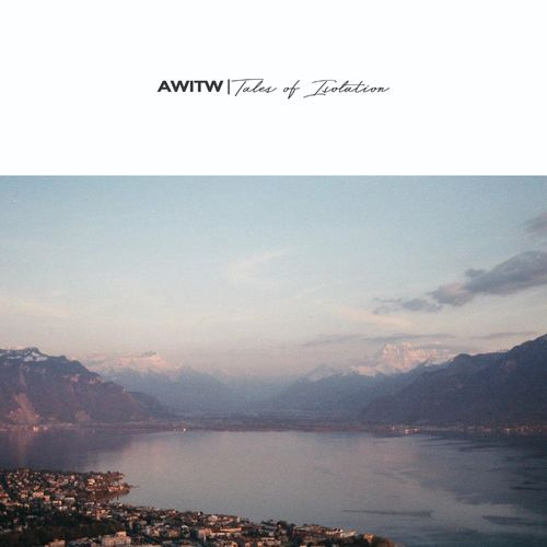 AWITW - Tales Of Isolation