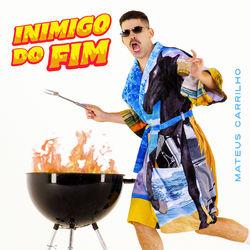 Mateus Carrilho – Inimigo do Fim 2020 CD Completo