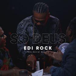 Edi Rock – Só Deus