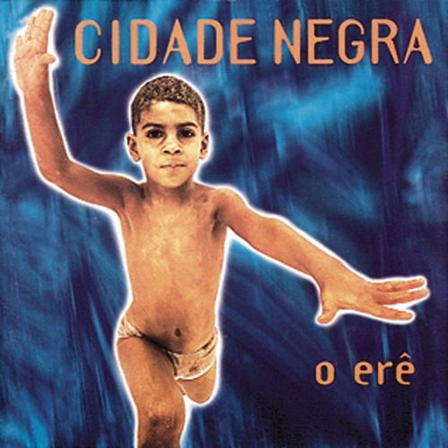 Baixar Música O Erê (Album Version) – Cidade Negra (1996) Grátis