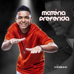 Download Música Matéria Preferida - Davizinho Mp3