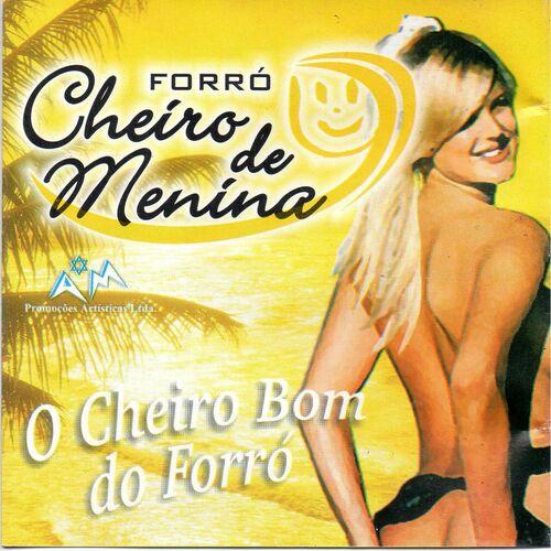 Baixar CD O Cheiro Bom do Forró – Forró Cheiro de Menina (2018) Grátis