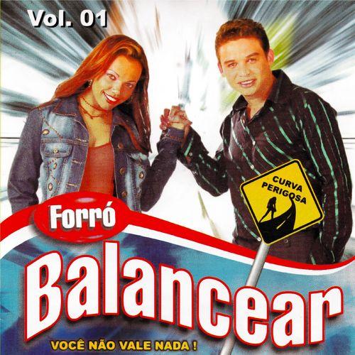 Baixar CD Você Não Vale Nada!, Vol. 1 – Forró Balancear (2011) Grátis